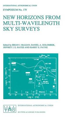New Horizons from Multi-Wavelength Sky Surveys: Proceedings of the 179th Symposium of the International Astronomical Union, Held in Baltimore, U.S.A., August 26-30, 1996