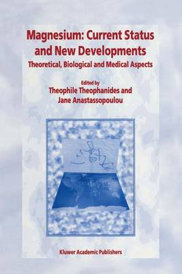 Magnesium - Current Status and New Developments: Theoretical, Biological and Medical Aspects