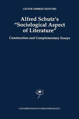 Alfred Schutz's Sociological Aspect of Literature: Construction and Complementary Essays