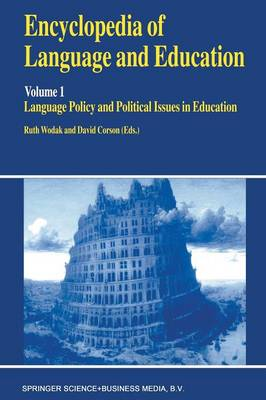 Encyclopedia of Language and Education: v. 1: Encyclopedia of Language and Education Language Policy and Political Issues in Education