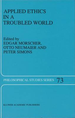 Applied Ethics in a Troubled World