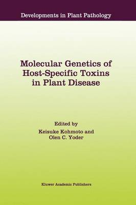 Molecular Genetics of Host-Specific Toxins in Plant Disease: Proceedings of the 3rd Tottori International Symposium on Host-Specific Toxins, Daisen, Tottori, Japan, August 24-29, 1997