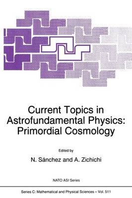 Current Topics in Astrofundamental Physics: Primordial Cosmology