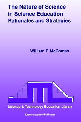 The Nature of Science in Science Education: Rationales and Strategies