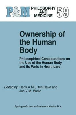 Ownership of the Human Body: Philosophical Considerations on the Use of the Human Body and its Parts in Healthcare