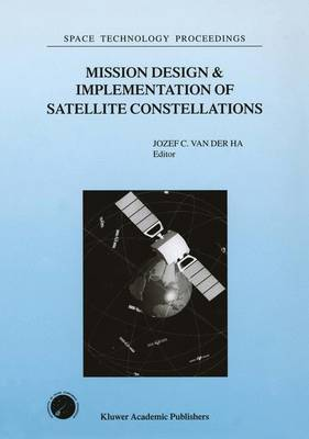 Mission Design & Implementation of Satellite Constellations: Proceedings of an International Workshop, held in Toulouse, France, November 1997