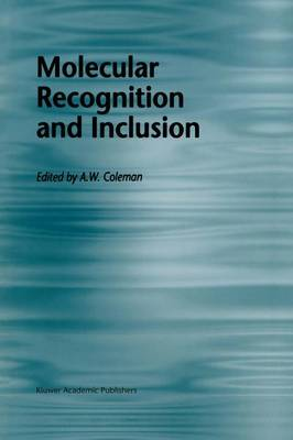 Molecular Recognition and Inclusion: Proceedings of the Ninth International Symposium on Molecular Recognition and Inclusion, held at Lyon, 7-12 September 1996