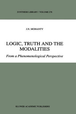 Logic, Truth and the Modalities: From a Phenomenological Perspective