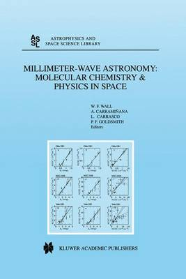 Millimeter-Wave Astronomy: Molecular Chemistry & Physics in Space: Proceedings of the 1996 INAOE Summer School of Millimeter-Wave Astronomy held at INAOE, Tonantzintla, Puebla, Mexico, 15-31 July 1996
