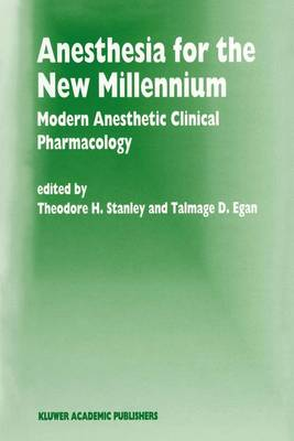 Anesthesia for the New Millennium: Modern Anesthetic Clinical Pharmacology