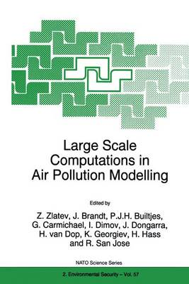 Large Scale Computations in Air Pollution Modelling: Proceedings of the NATO Advanced Research Workshop, Sofia, Bulgaria, 6-10 July 1998