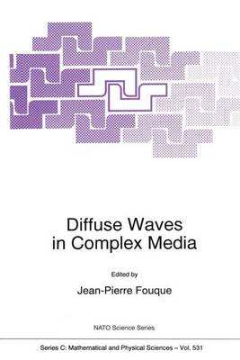 Diffuse Waves in Complex Media: Proceedings of the NATO Advanced Study Institute, Les Houches, France, March 17-27, 1998