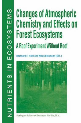 Changes of Atmospheric Chemistry and Effects on Forest Ecosystems: A Roof Experiment without a Roof