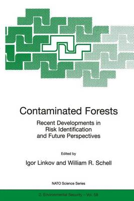 Contaminated Forests: Recent Developments in Risk Identification and Future Perspectives: Proceedings of the NATO Advanced Research Workshop, Kiev, Ukraine, 27-31 May 1998