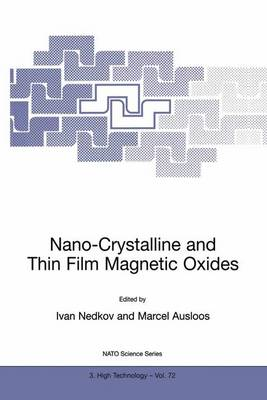Nano-Crystalline and Thin Film Magnetic Oxides: Proceedings of the NATO Advanced Research Workshop on Ferrimagnetic Nano-Crystalline and Thin Film Magnetooptical and Microwave Materials Sozopol, Bulgaria Sept. 27 - Oct. 3, 1998