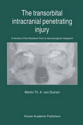 The Transorbital Intracranial Penetrating Injury: A Review of the Literature from a Neurosurgical Viewpoint