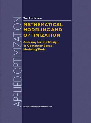 Mathematical Modeling and Optimization: An Essay for the Design of Computer-Based Modeling Tools