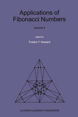 """Applications of Fibonacci Numbers: v. 8: Proceedings of """"the Eighth International Research Conference on Fibonacci Numbers and Their Applications"""", Rochester Institute of Technology, NY, USA"""