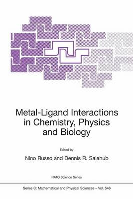 Metal-ligand Interactions in Chemistry, Physics and Biology: Proceedings of the NATO Advanced Study Institute, Held in Cetraro (CS), Italy, from 1-12 September 1998