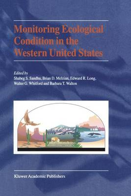 Monitoring Ecological Condition in the Western United States: Proceedings of the Fourth Symposium on the Environmental Monitoring Assessment Program (EMAP), San Francisco, CA, April 6-8, 1999