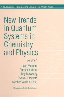 New Trends in Quantum Systems in Chemistry and Physics: Volume 1 Basic Problems and Model Systems Paris, France, 1999