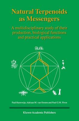 Natural Terpenoids as Messengers: A multidisciplinary study of their production, biological functions and practical applications