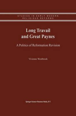 Long Travail and Great Paynes: A Politics of Reformation Revision