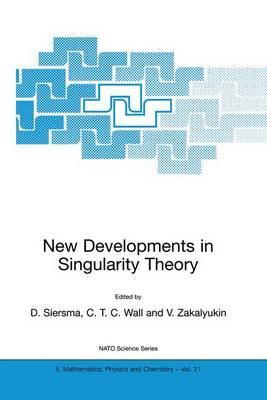 New Developments in Singularity Theory: Proceedings of the NATO Advanced Study Institute, Cambridge