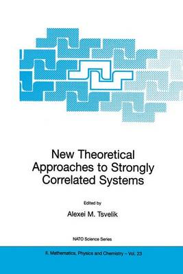 New Theoretical Approaches to Strongly Correlated Systems: Proceedings of the NATO Advanced Study Institute, Cambridge, 10-20 April 1999