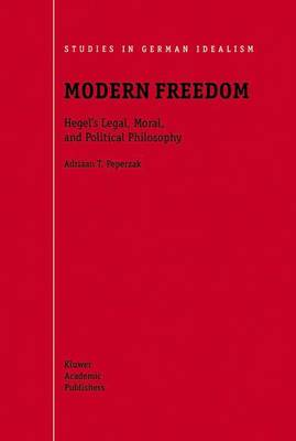 Modern Freedom: Hegel's Legal, Moral, and Political Philosophy