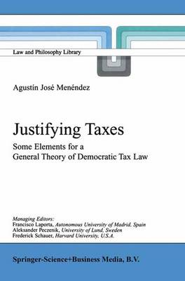Justifying Taxes: Some Elements for a General Theory of Democratic Tax Law