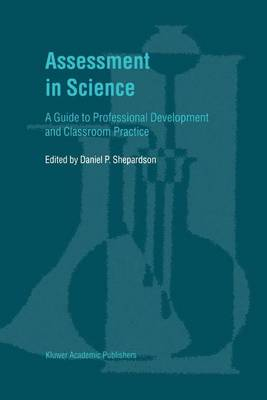 Assessment in Science: A Guide to Professional Development and Classroom Practice