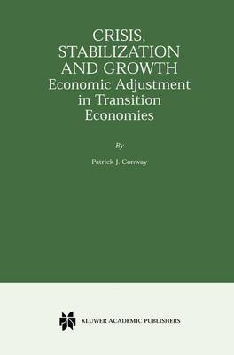 Crisis, Stabilization and Growth: Economic Adjustment in Transition Economies