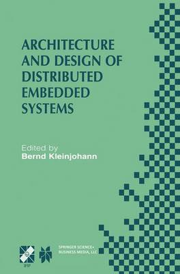 Architecture and Design of Distributed Embedded Systems: IFIP WG10.3/WG10.4/WG10.5 International Workshop on Distributed and Parallel Embedded Systems (DIPES 2000) October 18-19, 2000, Schloss Eringerfeld, Germany