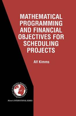 Mathematical Programming and Financial Objectives for Scheduling Projects