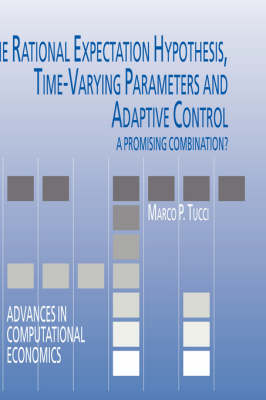 The Rational Expectation Hypothesis, Time-Varying Parameters and Adaptive Control: A Promising Combination?