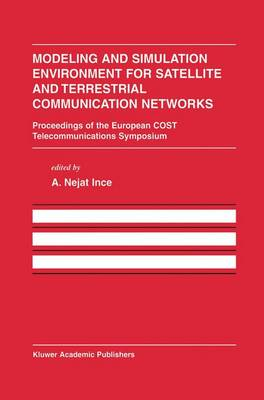 Modeling and Simulation Environment for Satellite and Terrestrial Communications Networks: Proceedings of the European COST Telecommunications Symposium