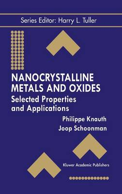 Nanocrystalline Metals and Oxides: Selected Properties and Applications
