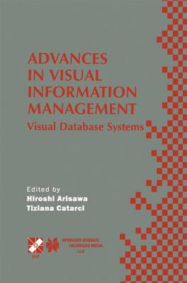 Advances in Visual Information Management: Visual Database Systems. IFIP TC2 WG2.6 Fifth Working Conference on Visual Database Systems May 10-12, 2000, Fukuoka, Japan