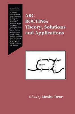 Arc Routing: Theory, Solutions and Applications