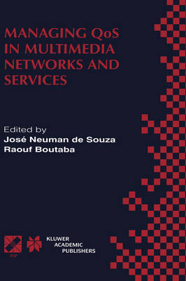 Managing QoS in Multimedia Networks and Services: IEEE / IFIP TC6 - WG6.4 & WG6.6 Third International Conference on Management of Multimedia Networks and Services (MMNS'2000) September 25-28, 2000, Fortaleza, Ceara, Brazil