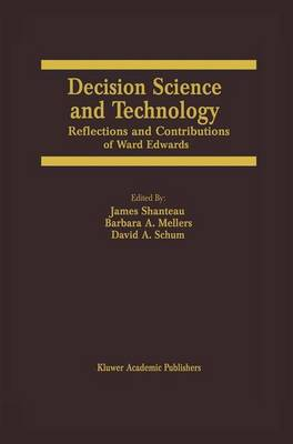 Decision Science and Technology: Reflections on the Contributions of Ward Edwards