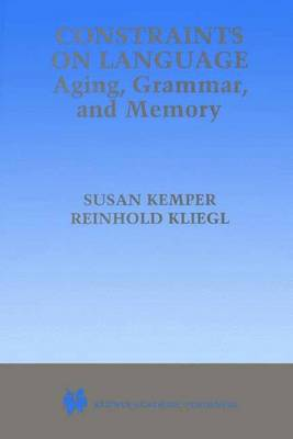 Constraints on Language: Aging, Grammar, and Memory