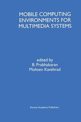 Mobile Computing Environments for Multimedia Systems: A Special Issue of Multimedia Tools and Applications An International Journal Volume 9, No. 1 (1999)