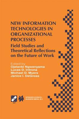 New Information Technologies in Organizational Processes: Field Studies and Theoretical Reflections on the Future of Work