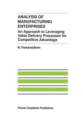 Analysis of Manufacturing Enterprises: An Approach to Leveraging Value Delivery Processes for Competitive Advantage