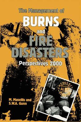 The Management of Burns and Fire Disasters: Perspectives 2000 - Proceedings of the 2nd International Conference on Burns and Fire Disasters