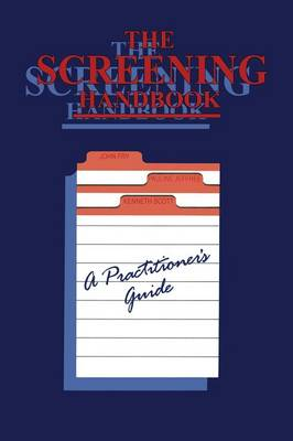 The Screening Handbook: A Practitioner's Guide