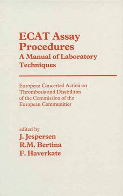ECAT Assay Procedures: Manual of Laboratory Techniques - European Concerted Action on Thrombosis and Disabilities of the Commission of the European Communities