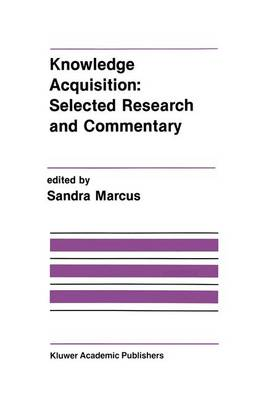 Knowledge Acquisition: Selected Research and Commentary: A Special Issue of Machine Learning on Knowledge Acquisition